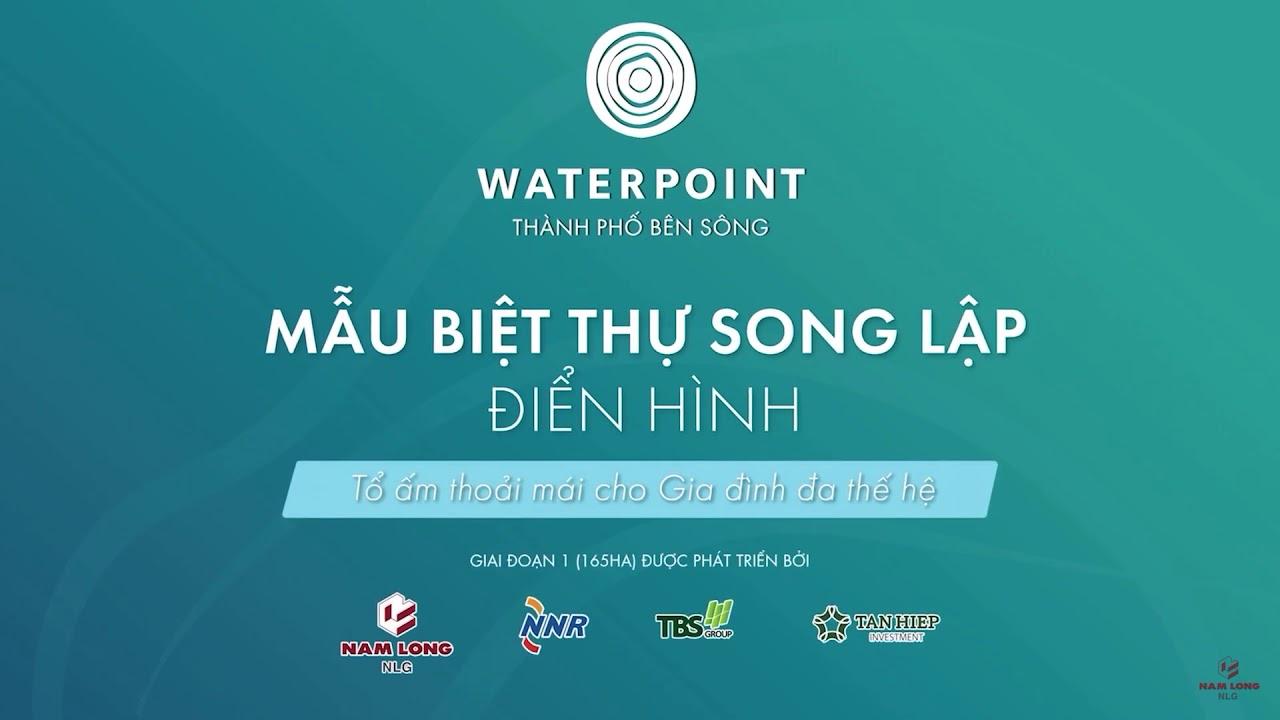 Giới thiệu nhà mẫu biệt thự song lập Waterpoint | Nam Long Group