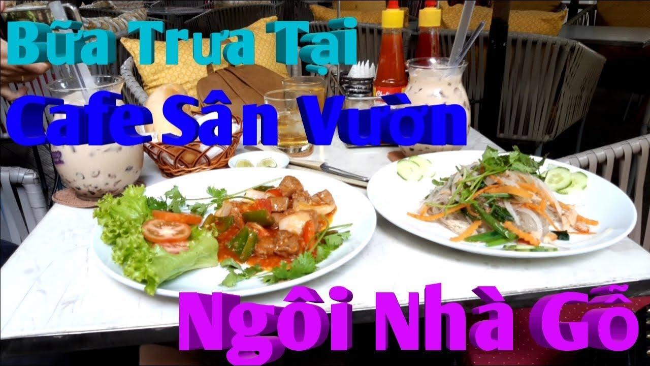 Bữa Trưa Tại Quán Cafe Sân Vườn Ngôi Nhà Gỗ