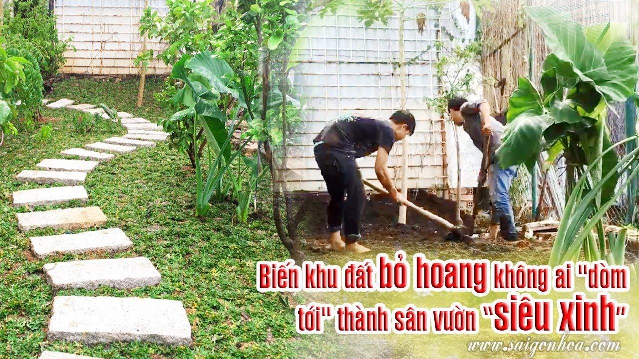 """Biến khu đất bỏ hoang không ai """"dòm tới"""" thành sân vườn """"siêu xinh"""" - [SÀI GÒN HOA]"""