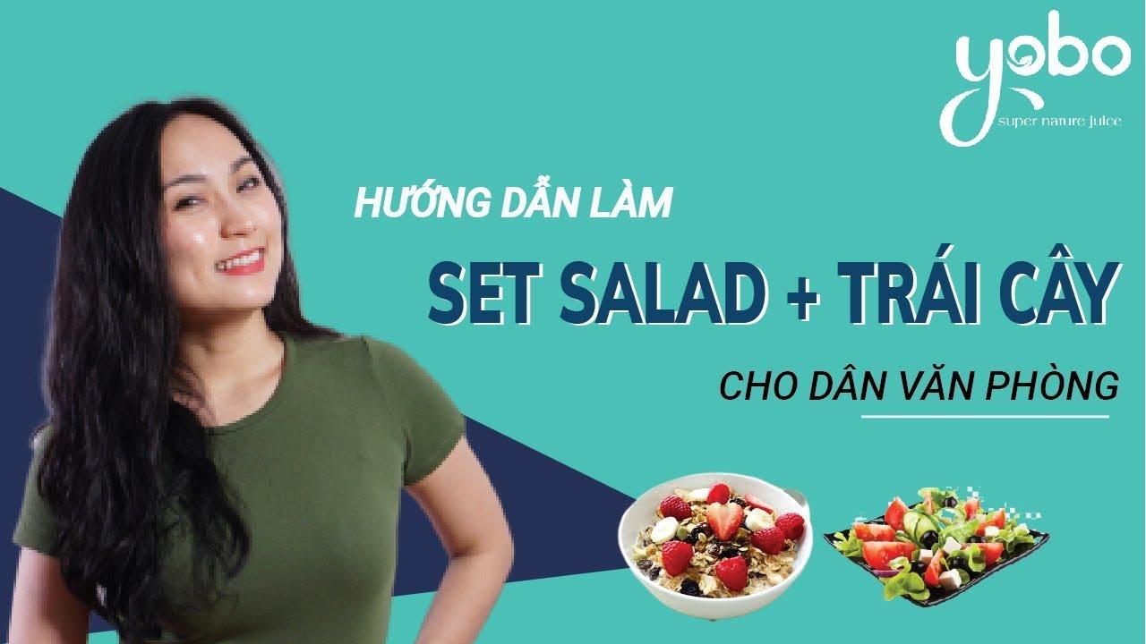 Hướng dẫn Làm Set Salad + Trái Cây Cho Dân Văn Phòng