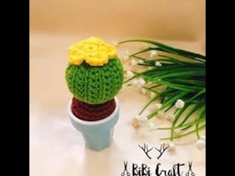 Hướng dẫn  MÓC Xương Rồng Để Chậu | Crochet Cactus | BiBi Craft