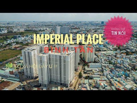 | Imperial Place - Bình Tân | Thật KHÓ TIN đây là dự án Nhà Ở Xã Hội !!! QUÁ TRỌN VẸN. FLYCAM4K 4/5