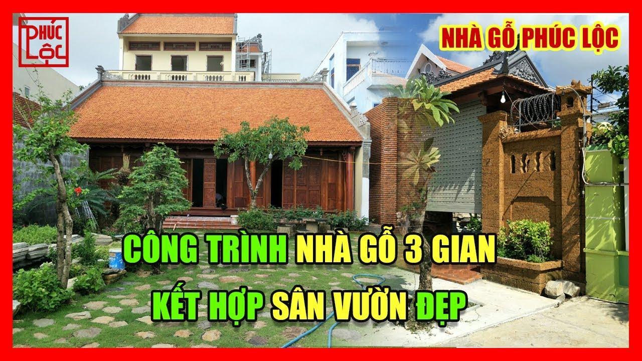 Nhà gỗ lim 3 gian kết hợp với sân vườn một không gian sống lý tưởng - Nhà gỗ Phúc Lộc - 0973 812 666