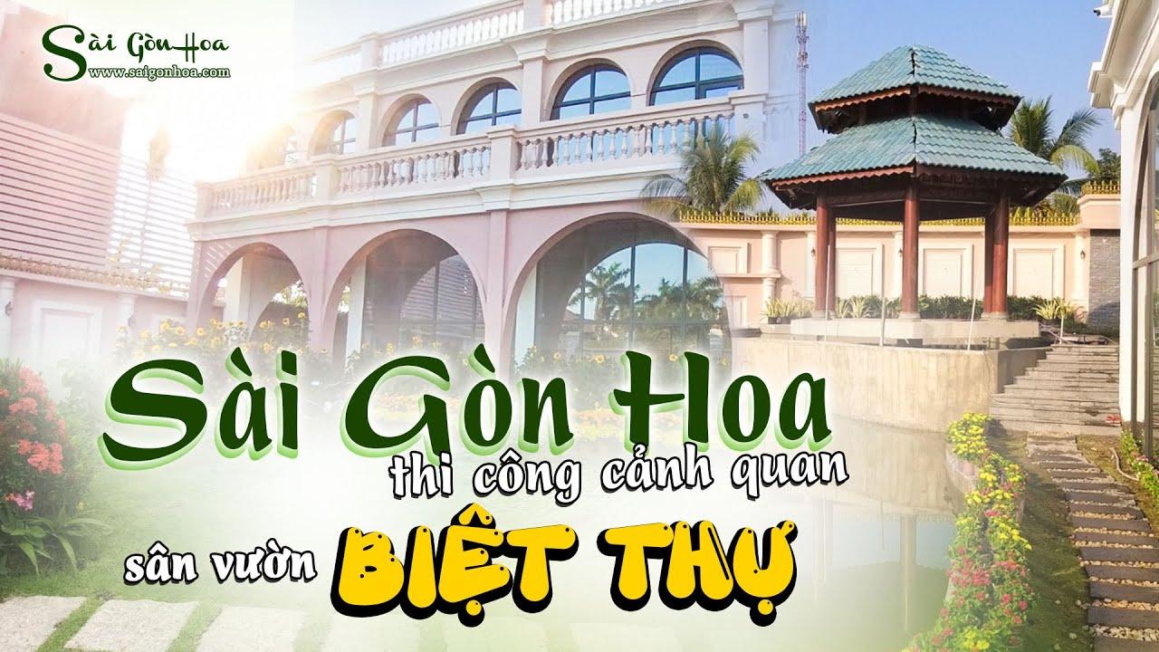 Thi công cảnh quan sân vườn Biệt thự | Sài Gòn Hoa