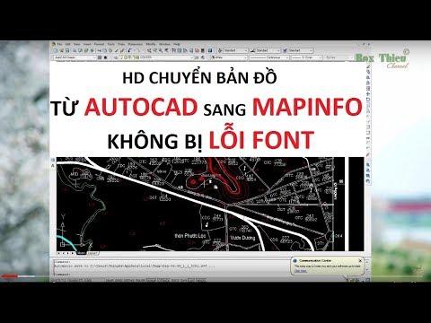 Chuyển bản đồ từ Autocad sang Mapinfo không bị lỗi font chữ