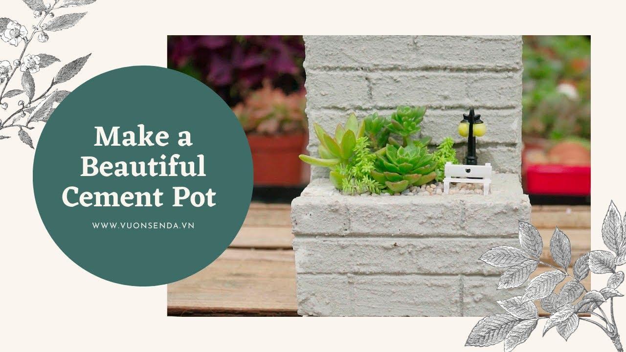 How to Make a Beautiful Cement Pot| Cách làm chậu xi măng trồng sen đá| 多肉植物| 다육이들 | Succulents