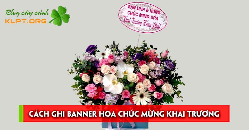 cach-ghi-banner-bang-ron-hoa-chuc-mung-khai-truong