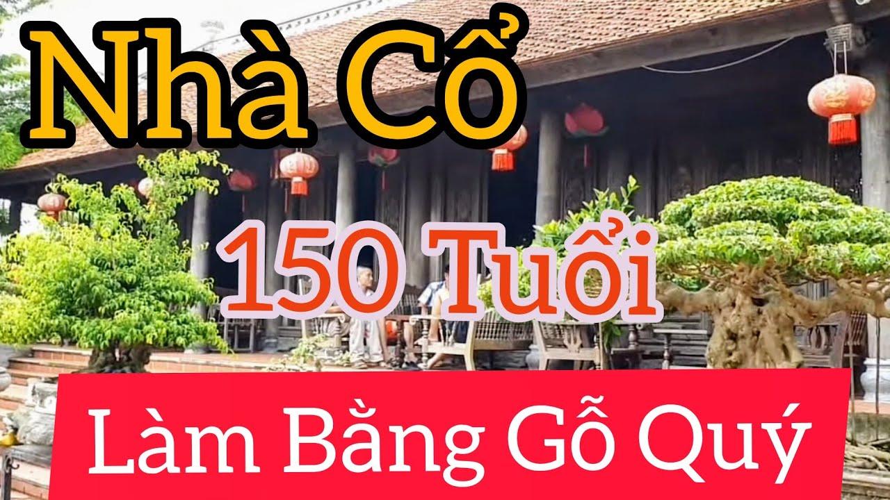 Giao lưu ngôi nhà cổ hoàn toàn bằng gỗ Lim từ khoảng hơn 150 năm tuổi và nhiều tp CCNT.
