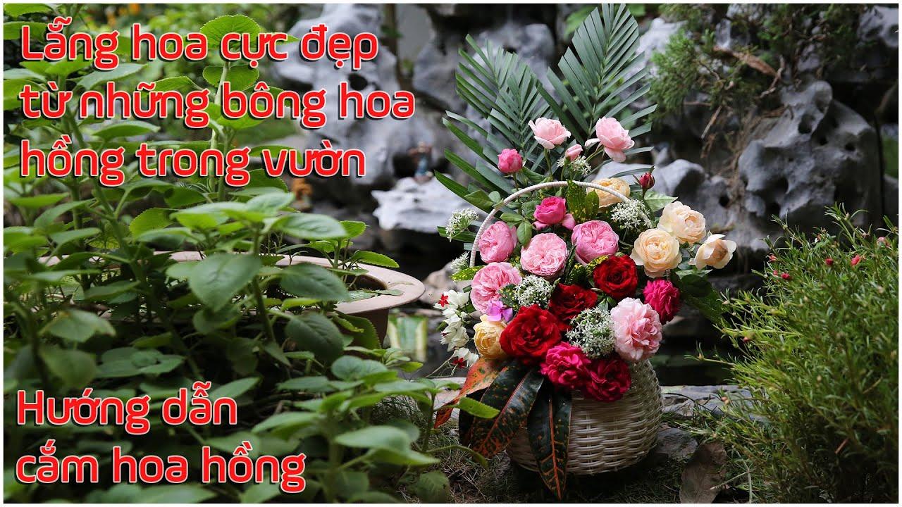 Tự cắm lẵng hoa tuyệt đẹp từ những bông hồng trong vườn nhà