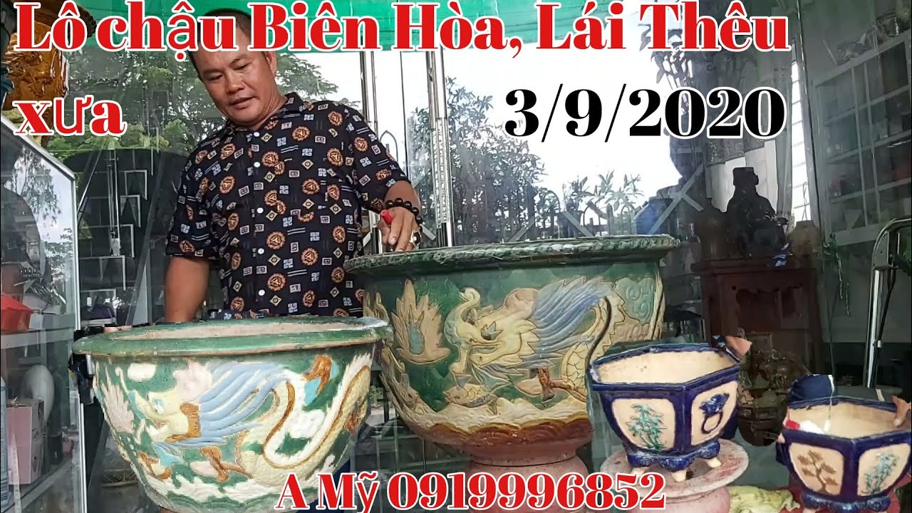 Lô chậu Biên Hòa, Lái Thêu xưa giá hữu nghị gặp A Mỹ 0919996852 .