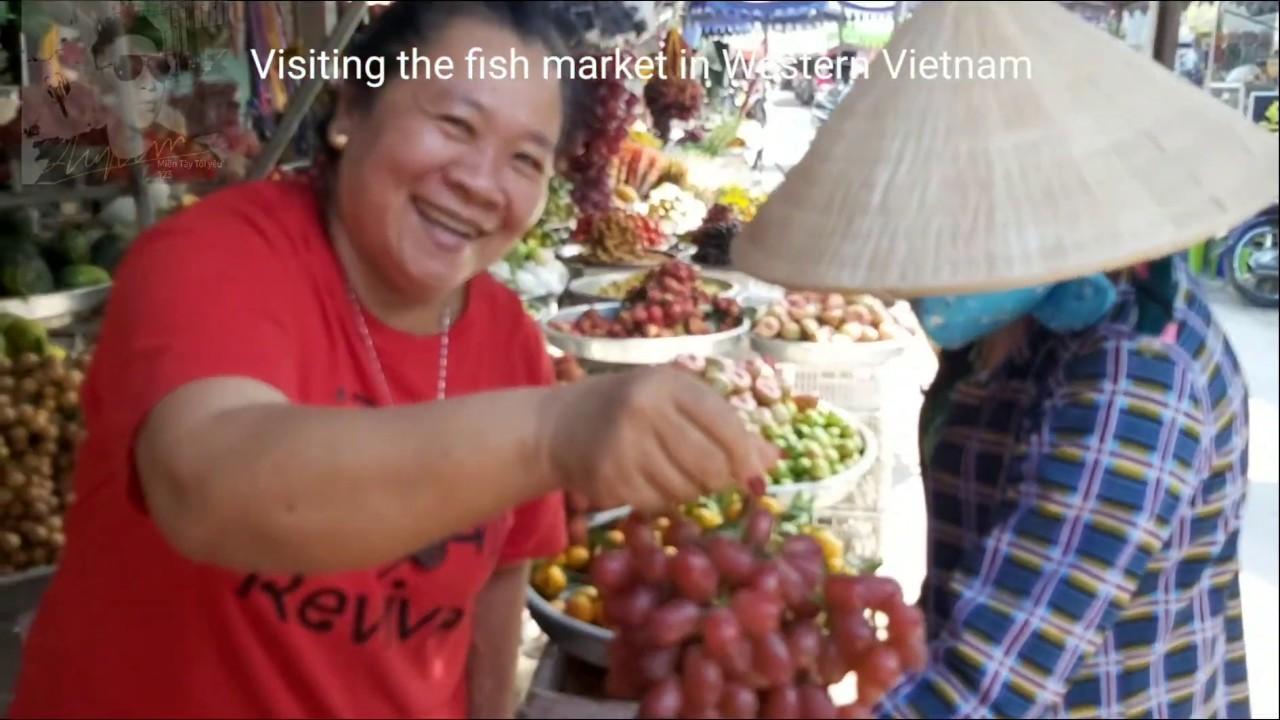 THAM QUAN CHỢ TƯƠI SỐNG CHI LĂNG /VISIT THE WEST FISH MARKET IN VIETNAM.